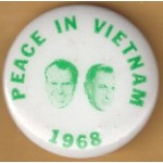 Nixon 1T - Peace In Vietnam 1968  (Nixon And Agnew) Campaign Button