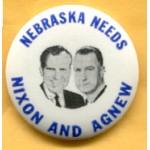 Nixon 49A - Nebraska Needs Nixon And Agnew Campaign Button