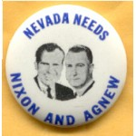 Nixon 50A - Nevada Needs Nixon And Agnew Campaign Button