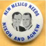 Nixon 53A - New Mexico Needs Nixon And Agnew Campaign Button