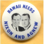 Nixon 82A - Hawaii Needs Nixon And Agnew Campaign Button
