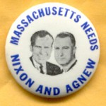 Nixon 92A - Massachusetts Needs Nixon And Agnew Campaign Button