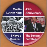 Obama 2G - Martin Luther King I Have a Dream 45th Anniversary The Dream Fulfilled. Campaign Button