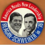 Reagan 17H - America Needs New Leadership Reagan - Schweiker in '76 Campaign Button