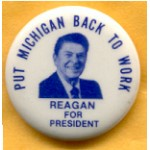 Reagan 9F - Put Michigan Back To Work Reagan For President Campaign Button