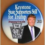 Trump 10K - Keystone State Supporters Still for Trump Pennsylvania 2020 Campaign Button