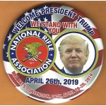 Trump 19E - Welcome President Trump National Rifle Association April 26th, 2019 Campaign Button