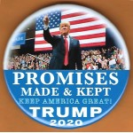 Trump 20C - Promises Made & Kept  Keep America Great!  Trump 2020  Campaign Button