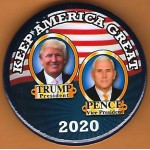 Trump 24E - Keep America Great Trump President  Vice President Pence  2020 Campaign Button